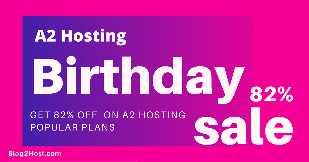 A2 Hosting Birthday Sale – web hosting in $1.99 per month
