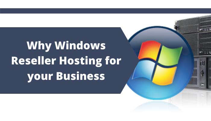 Why should you choose Windows Reseller Hosting